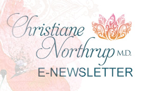 Christiane Northrup M.D. E-Newsletter