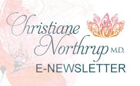Christiane Northrup M.D. E-Newsletter