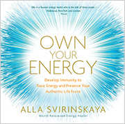 Own Your Energy by Alla Svirinskaya
