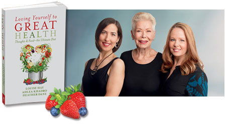 Loving Yourself to Great Health and authors Heather Dane, Louise Hay and Ahlea Khadro