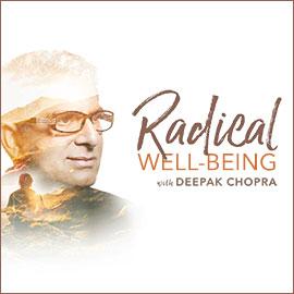 Radical Well-Being with Deepak Chopra